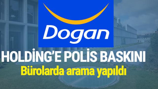 Doğan Holding'e polis baskını