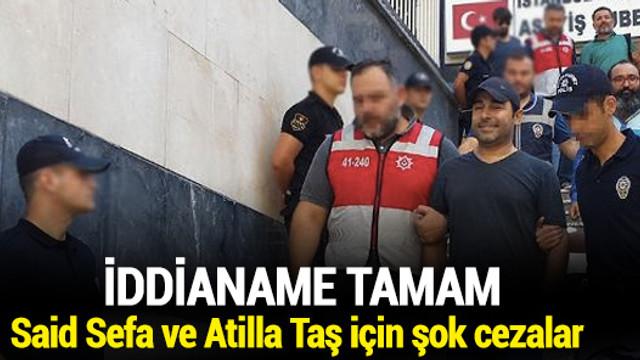 Said Sefa'ya müebbet, Atilla Taş'a 10 yıl hapis istemi