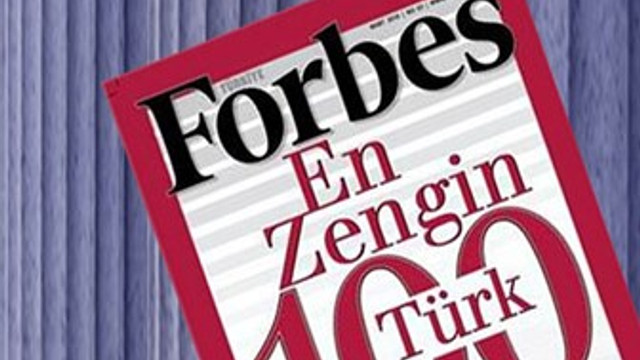 Forbes en zengin 100 Türk'ü açıkladı!