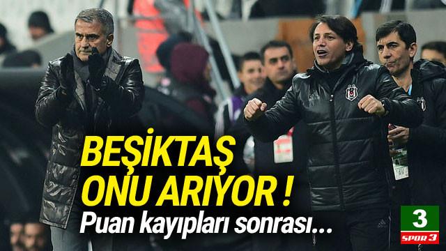 Beşiktaş'ta gözler onu arıyor !