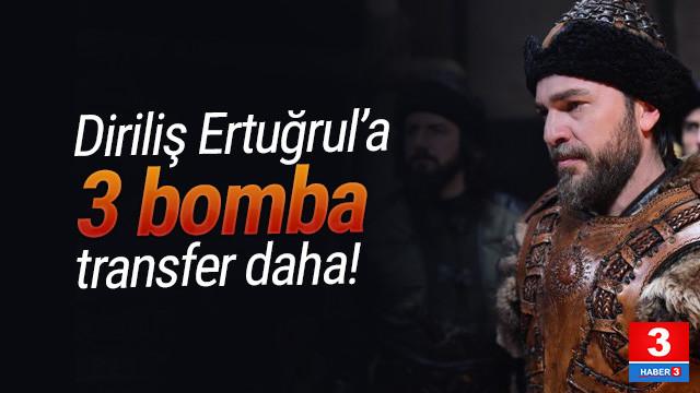 Diriliş Ertuğrul'a 3 bomba transfer daha