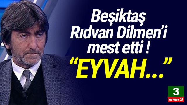 Rıdvan Dilmen: ''Beşiktaş'ı gören 'eyvah' diyor''