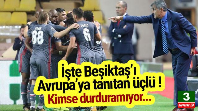 İşte Beşiktaş'ı Avrupa'ya tanıtan üçlü !