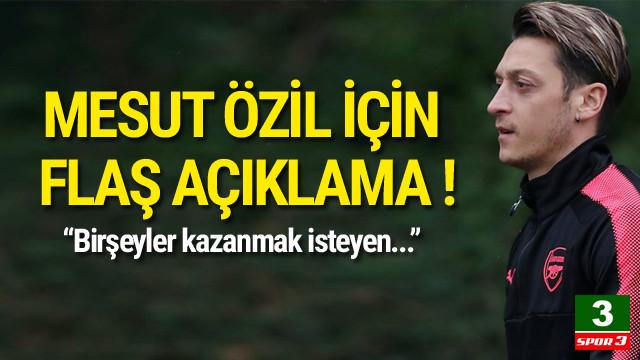 Mesut Özil için flaş sözler