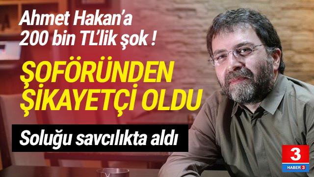 Ahmet Hakan soluğu savcılıkta aldı: Özel şoförüm beni dolandırdı