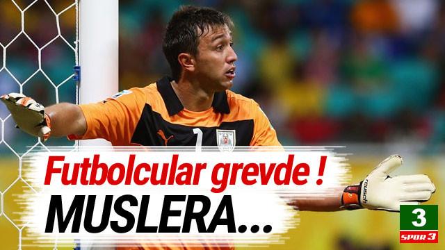 Muslera, futbolcu grevine destek verdi
