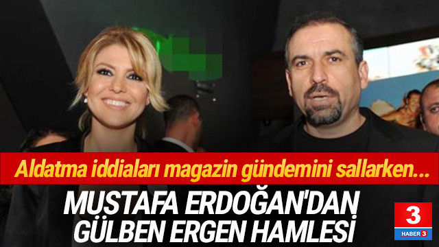 Mustafa Erdoğan'dan ''Gülben Ergen'' hamlesi