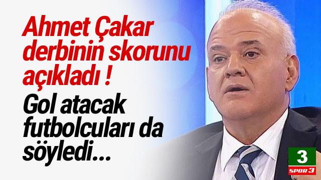 Ahmet Çakar'dan derbi iddiası ! Maç skoru...