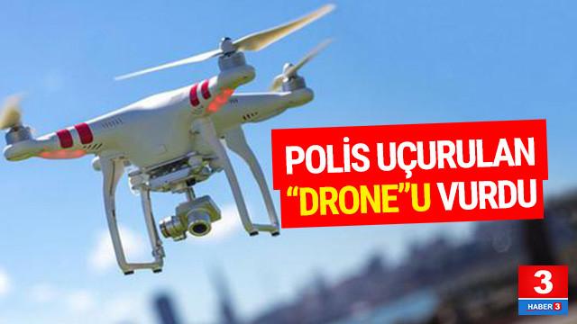 Polis uçurulan ''drone''u vurdu