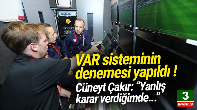 VAR sisteminin denemesi yapıldı