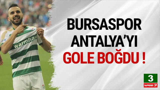 Bursaspor Antalyaspor'u gole boğdu !