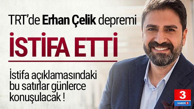 Erhan Çelik TRT'den ayrıldı