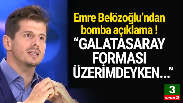 Emre Belözoğlu: ''Galatasaray forması üzerimdeyken...''