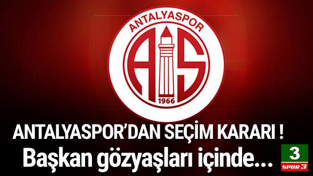 Antalyaspor'dan seçim kararı !