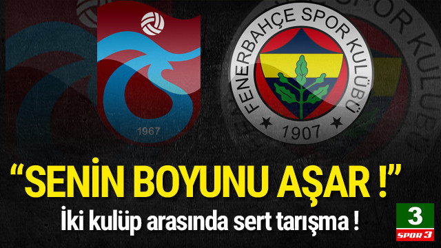 Trabzonspor ve Fenerbahçeli yöneticiler tartıştı !