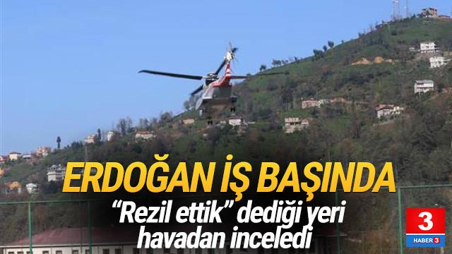 Erdoğan, Ayder'i havadan inceledi
