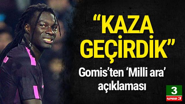 Bafetimbi Gomis: Kaza geçirdik !