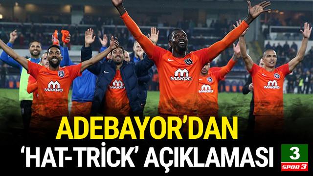 Adebayor'dan 'hat-trick' açıklaması