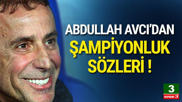 Abdullah Avcı: Şampiyonluğa oynuyoruz