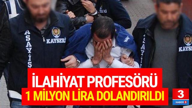 İlahiyat profesör 1 milyon lira dolandırıldı