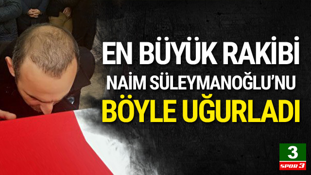 Naim Süleymanoğlu'na duygusal veda