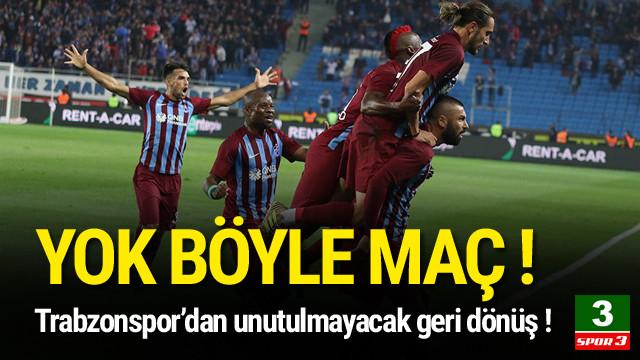 Trabzonspor'dan efsane geri dönüş !