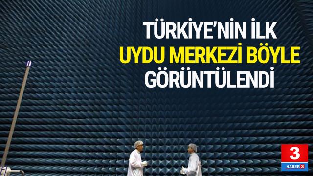 İşte Türkiye'nin ilk uydu merkezi