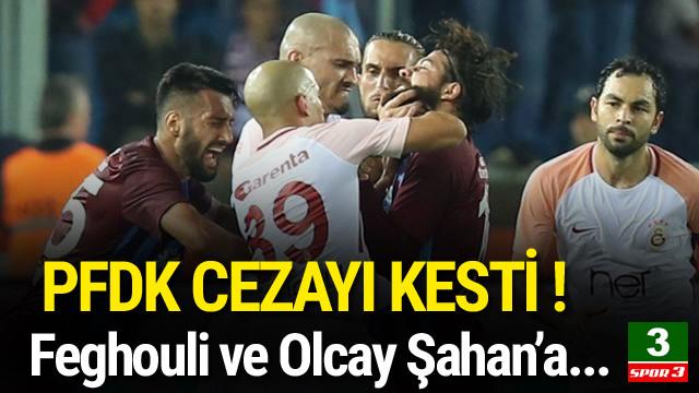 Feghouli ve Olcay Şahan'a 3 maç ceza !