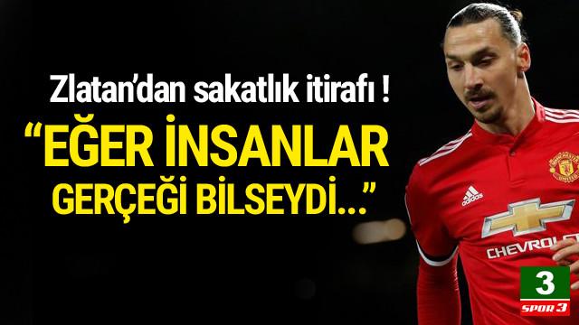 Ibrahimovic'ten sakatlık itirafı !