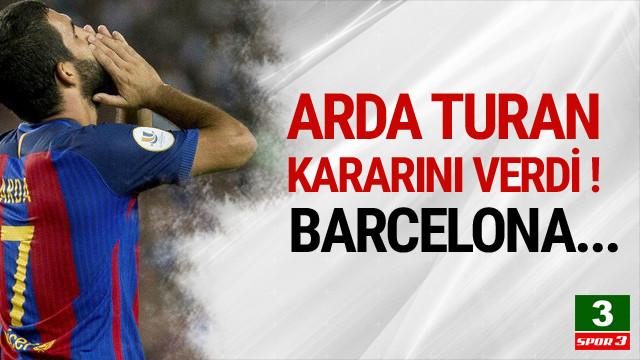 Arda Turan kararını verdi !