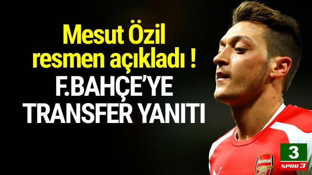 Mesut Özil'den Fenerbahçe'ye transfer cevabı