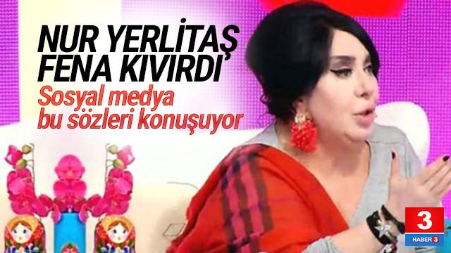 Nur Yerlitaş fena kıvırdı: Öyle demek istemedim