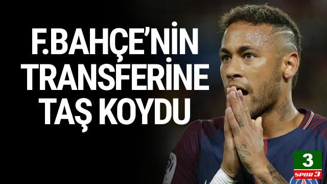 Neymar Fenerbahçe'nin transferine taş koydu !