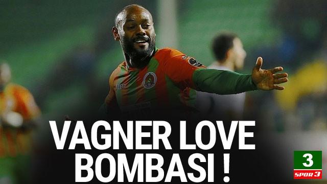 Vagner Love bombası !