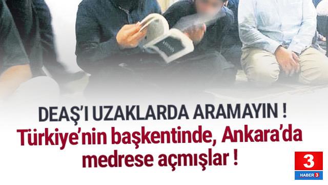 DEAŞ Ankara'da medrese açmış