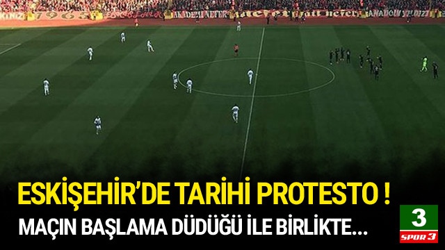 Eskişehirspor'dan maç başında protesto