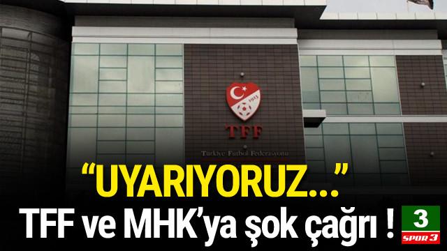 TFF ve MHK'ya istifa çağrısı