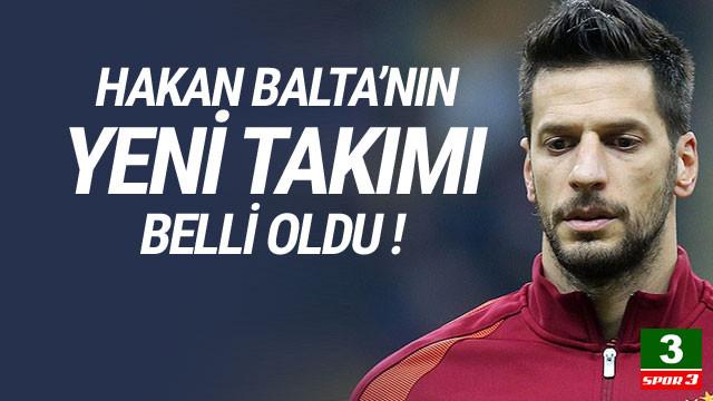 Hakan Balta'nın yeni takımı belli oldu !