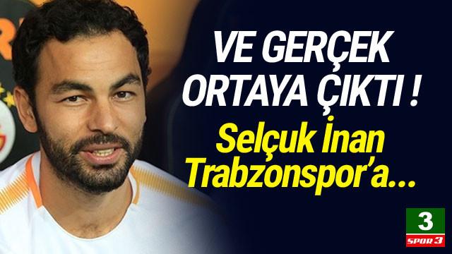 İşte Selçuk İnan gerçeği ! Trabzonspor...