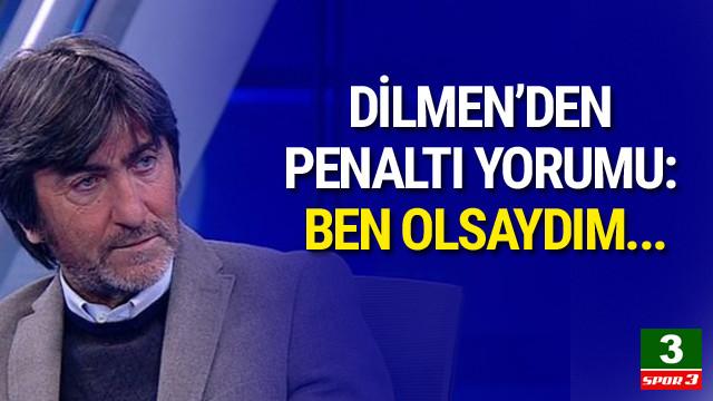 Rıdvan Dilmen'den penaltı yorumu