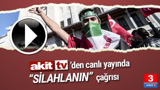 Akit TV'den silahlı mücadele çağrısı