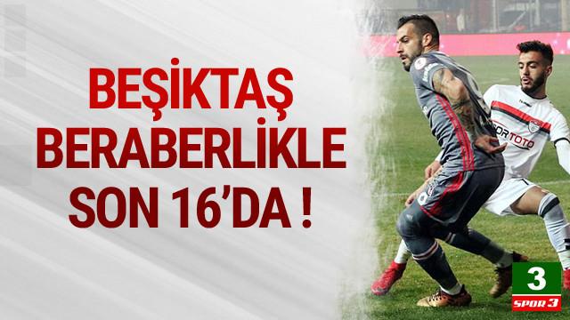 Beşiktaş Türkiye Kupası'nda turladı!