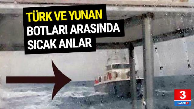 Türk ve Yunan botları arasında sıcak anlar
