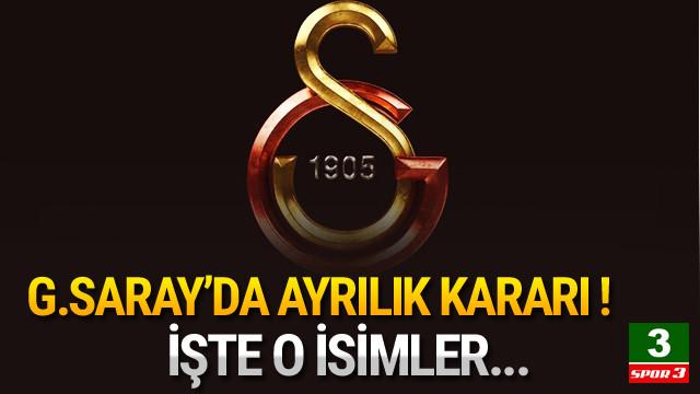 Galatasaray'da ayrılık kararı !