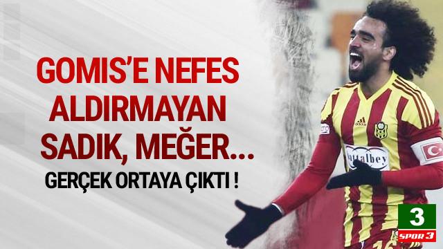 Gomis'i durduran Sadık eski Galatasaraylı çıktı !