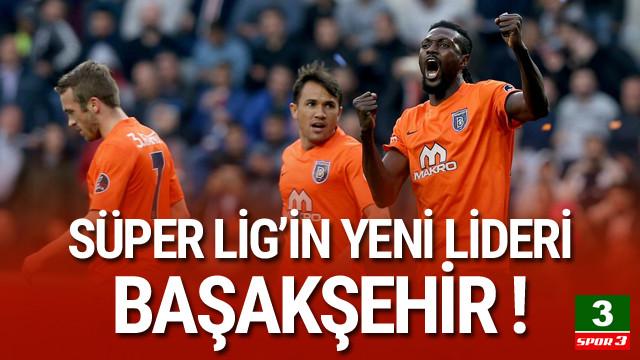 Süper Lig'in yeni lideri Başakşehir !