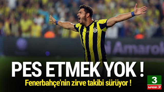 Fenerbahçe'nin zirve inadı !