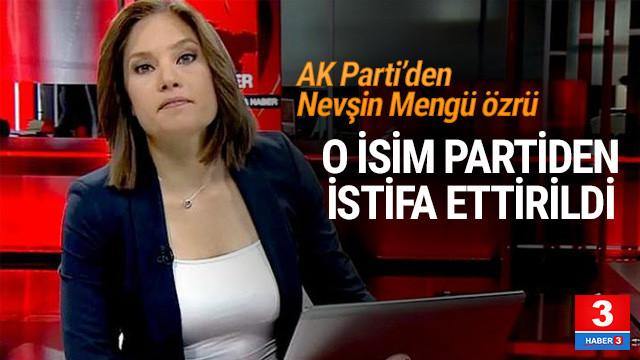 AK Parti'den Nevşin Mengü özrü: O isim partiden istifa ettirildi