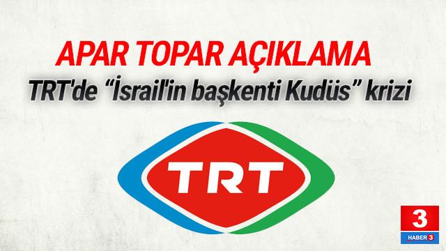 TRT'de İsrail'in başkenti Kudüs krizi