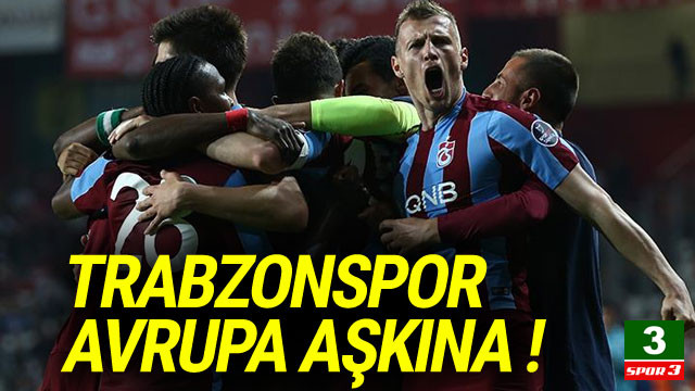Trabzonspor Avrupa aşkına !